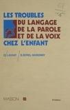 Clément Launay et Suzanne Borel-Maisonny - Les Troubles du langage, de la parole et de la voix chez l'enfant.