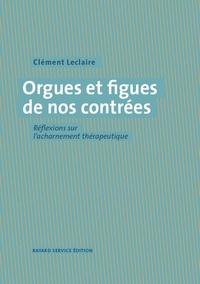Clément Leclaire - Orgues et figues de nos contrées.