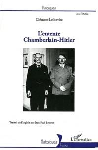 Clement Leibovitz - L'entente Chamberlain-Hitler.