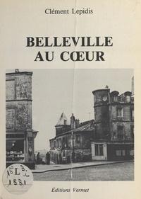 Clément Lépidis - Belleville au cœur.