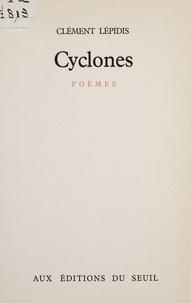 Clément Lépidis - Cyclones - Poèmes.