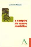 Clément Maraud - Le vampire du square Courteline.
