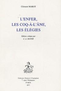Clément Marot - L'enfer, les coqs-à-l'âne, les élégies.