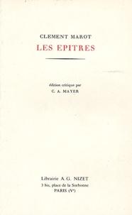 Clément Marot et Claude-Albert Mayer - Les Epîtres.