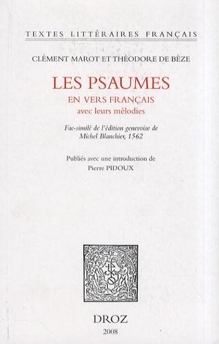 Clément Marot et Théodore de Bèze - Les psaumes en vers français avec leurs mélodies.