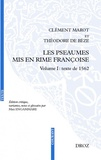 Clément Marot et Théodore de Bèze - Les pseaumes mis en rime françoise - Volume 1, Texte de 1562.