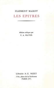 Clément Marot - Oeuvres complètes - Tome 1, Les Epitres.
