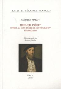 Clément Marot - Recueil inédit offert au connétable de Montmorency en mars 1538.