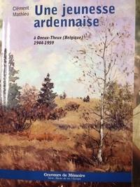 Une jeunesse ardennaise - A Oneux-Theux (Belgique) 1944-1959.pdf