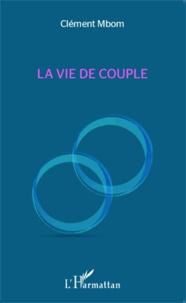 Clément Mbom - La vie de couple.