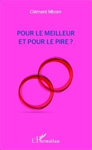 Clément Mbom - Pour le meilleur et pour le pire ?.
