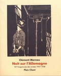 Clément Moreau - Nuit sur l'Allemagne - 107 linogravures des années 1937-1938.