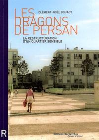 Clément-Noël Douady - Les dragons de Persan - La restructuration d'un quartier sensible.