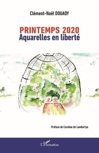 Clément-Noël Douady - Printemps 2020 - Aquarelles en liberté.