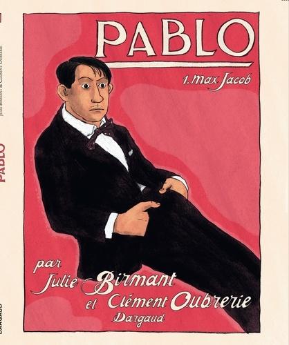 Clément Oubrerie et Julie Birmant - Pablo Tome 1 : Max Jacob.