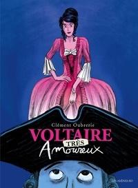 Clément Oubrerie - Voltaire amoureux Tome 2 : Voltaire très amoureux.