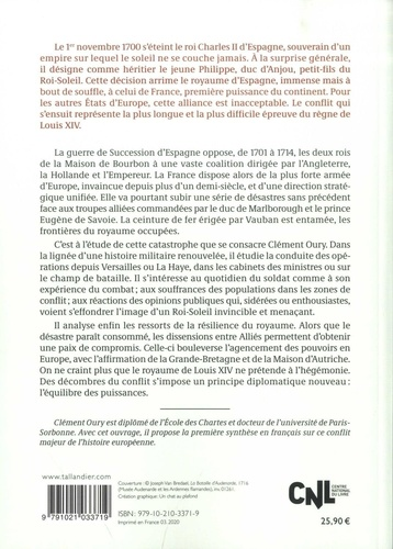 La Guerre de Succession d'Espagne. La fin tragique du Grand Siècle