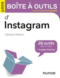 Clément Pellerin - La petite boîte à outils d'Instagram - 26 outils clés en main + 4 plans d'action.