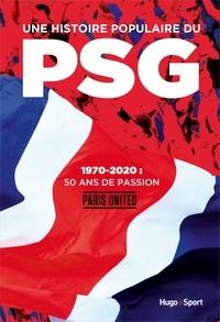 Téléchargement d'un livre audio en anglais Une histoire populaire du PSG  - 1970-2020 : 50 ans de passion 9782755651461