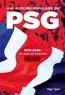Clément Pernia et Jean-Baptiste Guégan - Une histoire populaire du PSG - 1970-2020 : 50 ans de passion.