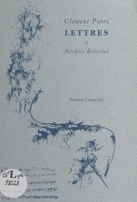 Clément Porre - Lettres à Michèle Reverbel.