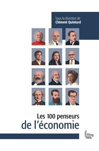 Clément Quintard - Les 100 penseurs de l'économie.
