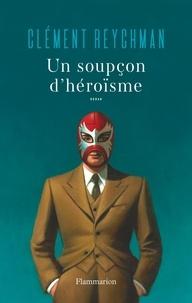 Ebook para psp télécharger Un soupçon d'héroïsme CHM RTF iBook