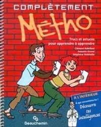 Clément Robillard et Antonio Gravel - Complètement Métho - Trucs et astuces pour apprendre à apprendre.