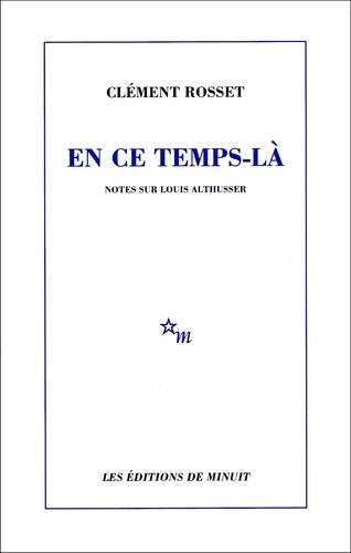 EN CE TEMPS-LA. Notes sur Louis ALTHUSSER