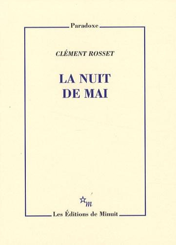 Clément Rosset - La nuit de mai.