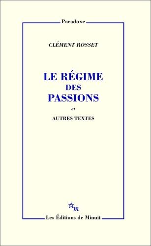 Le régime des passions et autres textes