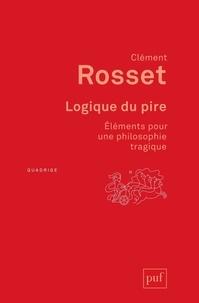 Logique du pire - Clément Rosset - 9782130807452 - 9,99 €