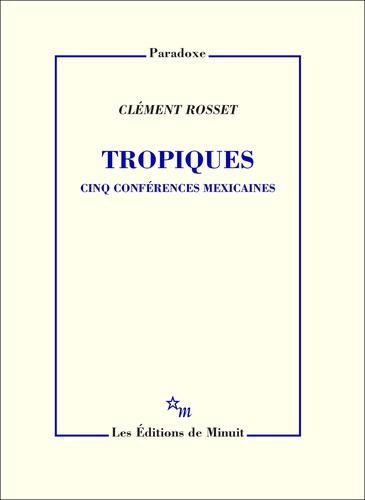 Tropiques. Cinq conférences mexicaines