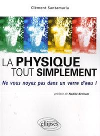 La physique tout simplement- Ne vous noyez pas dans un verre d'eau - Clément Santamaria | Showmesound.org