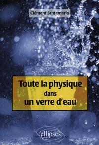 Toute la physique dans un verre d'eau - Clément Santamaria | Showmesound.org