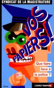Clément Schouler et  Syndicat de la magistrature - Vos papiers !.