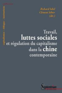 Clément Séhier et Richard Sobel - Travail, luttes sociales et régulation du capitalisme dans la Chine contemporaine.