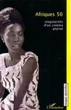 Clément Tapsoba - Afriques 50 : singularités d'un cinéma pluriel.