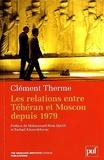 Clément Therme - Les relations entre Téhéran et Moscou depuis 1979.