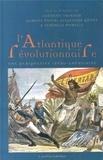 Clément Thibaud et Gabriel Entin - L'Atlantique révolutionnaire - Une perspective ibéro-américaine.