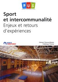 Clément Thoraval-Mazéo et Frédérique Thomas - Sport et intercommunalité - Enjeux et retours d'expériences.