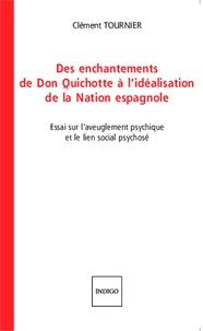 Des enchantements de Don Quichotte à lidéalisation de la Nation espagnole - Essai sur laveuglement psychique et le lien social psychosé.pdf