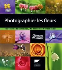 Photographier les fleurs - Toutes les techniques, du terrain à lordinateur.pdf