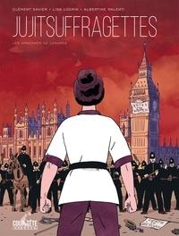 Clément Xavier - Jujitsuffragettes, les Amazones de Londres.