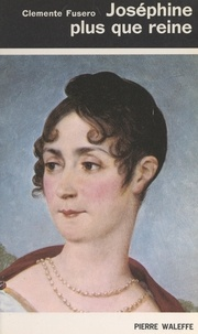 Clemente Fusero - Joséphine plus que reine.