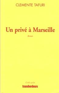 Clemente Tafuri - Un privé à Marseille.