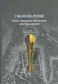 Clementina Panella - I segni del potere - Realtà e immaginario della sovranità nella Roma imperiale.