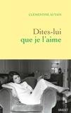 Clémentine Autain - Dites-lui que je l'aime.