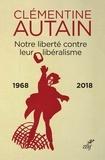 Clémentine Autain et Clémentine Autain - Notre liberté contre leur libéralisme - 1968-2018.
