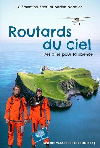 Clémentine Bacri et Adrien Normier - Routards du ciel - Des ailes pour la science.